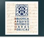 Biblioteca e Arquivo Histórico de Obras Públicas apresentou o seu sítio na Internet