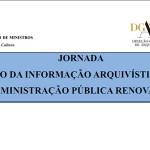 Situação dos arquivos da administração pública em debate no próximo dia 20 de Outubro