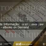A Biblioteca Nacional de Portugal divulga projeto de eBooks on Demand