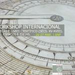 """III Workshop Internacional """"Bibliotecas e Livro Científico (sécs. XV-XVIII): objetos, espaços e ideias"""""""