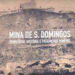 Mina de S. Domingos: território, história e património mineiro