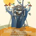 II Encontro de Bibliotecas Escolares do Alentejo -  Ler e formar Leitores no século XXI – Bibliotecas e Inclusão