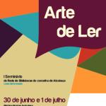 Da Arte de Ler -  I Seminário da Rede de Bibliotecas do Concelho de Alcobaça