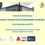 """Ciclo de Conferências """"Literacia e Acesso Livre à Informação no Século XXI"""" - Viseu"""