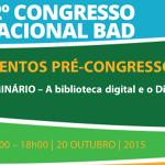 A biblioteca digital e o Direito de Autor será tema de seminário a realizar no 12º Congresso BAD