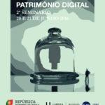 2º Seminário de Preservação Comum de Património Digital na Torre do Tombo
