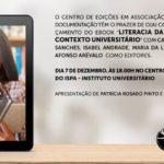 """Lançamento do livro """"Literacia da informação em contexto universitário"""" - 7 e 13 de dezembro de 2016"""