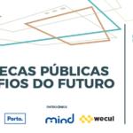 """Fórum """"As bibliotecas públicas e os desafios do futuro"""" dia 26 de maio no Porto"""