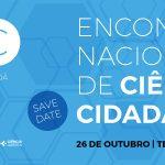 Marque já na sua agenda! Encontro Nacional de Ciência Cidadã.