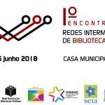 1º Encontro de Redes Intermunicipais de Bibliotecas Públicas | 5 de Junho, Seia