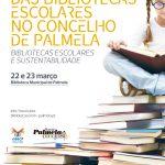 I Encontro de Bibliotecas Escolares do Concelho de Palmela: Bibliotecas Escolares e Sustentabilidade