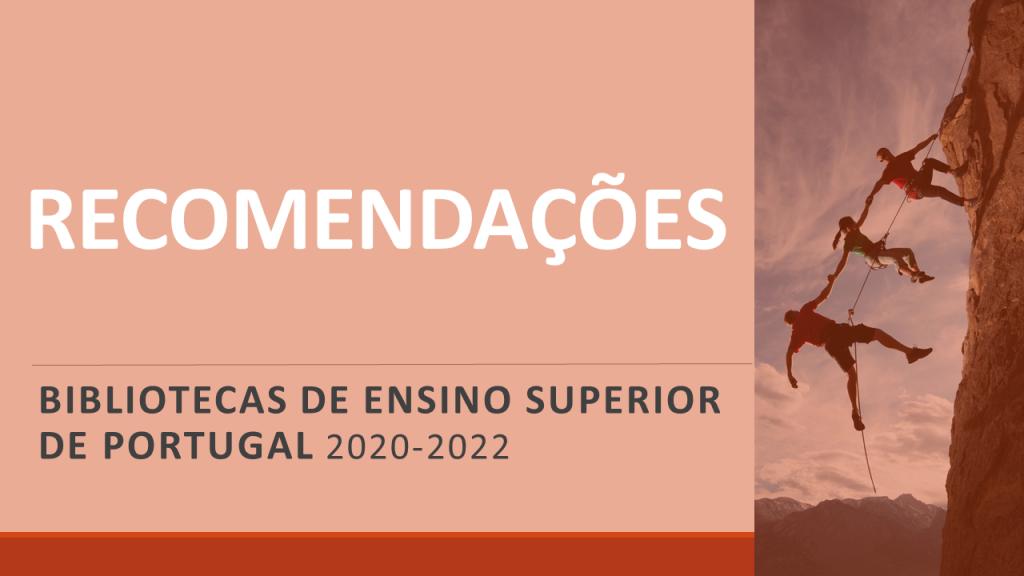 Reforçar as competências em literacia da informação: Recomendações para as Bibliotecas de Ensino Superior de Portugal 2020-2022