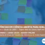 Competências em Ciência Aberta para Bibliotecários - Reunião aberta GT-BES (26 Novembro 2020)