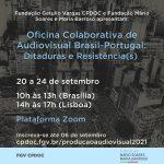 Candidaturas abertas à Oficina Colaborativa de Audiovisual Brasil-Portugal: Ditaduras e Resistência(s)